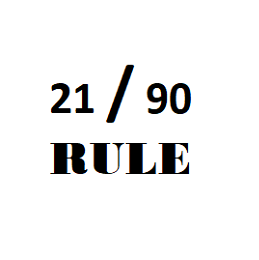 The 21/90 RULE